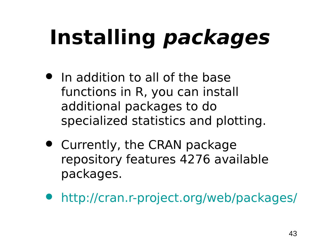 43 Installing packages • In addition to all of ...