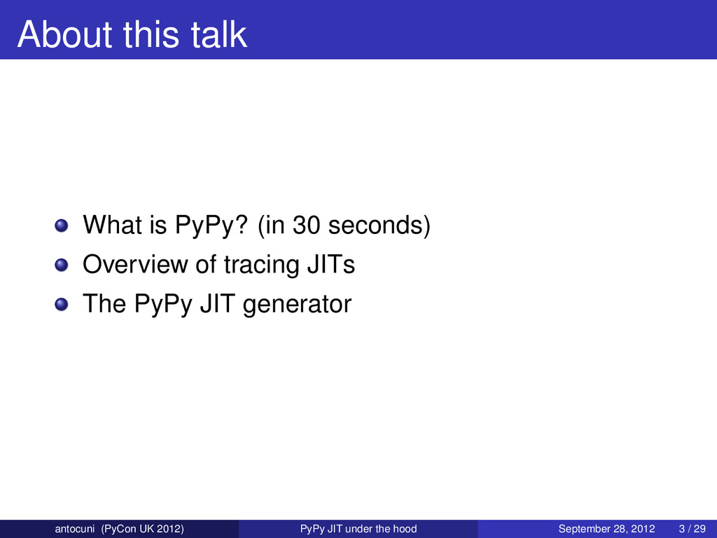 About this talk What is PyPy? (in 30 seconds) O...