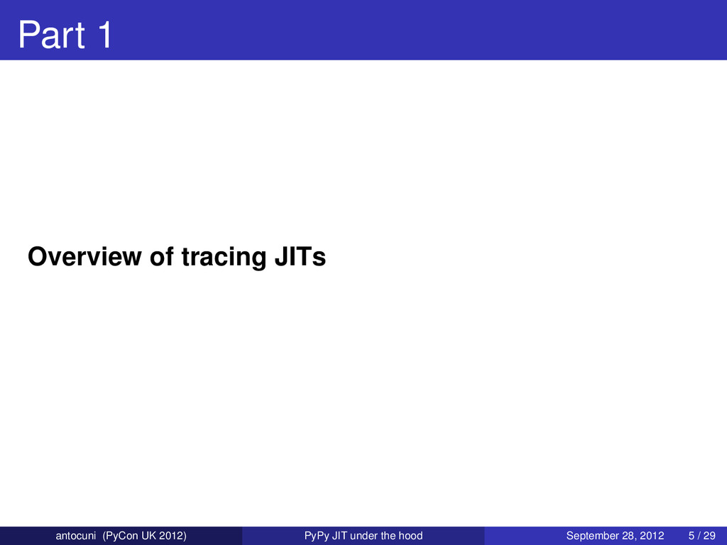 Part 1 Overview of tracing JITs antocuni (PyCon...