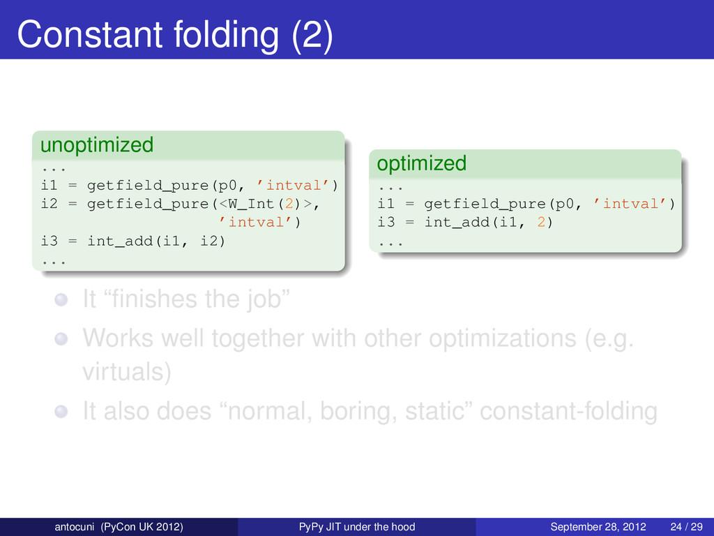 Constant folding (2) unoptimized ... i1 = getfi...