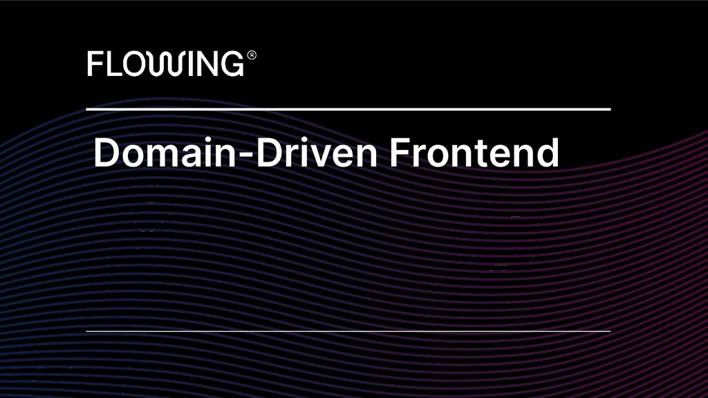 Domain-Driven Frontend