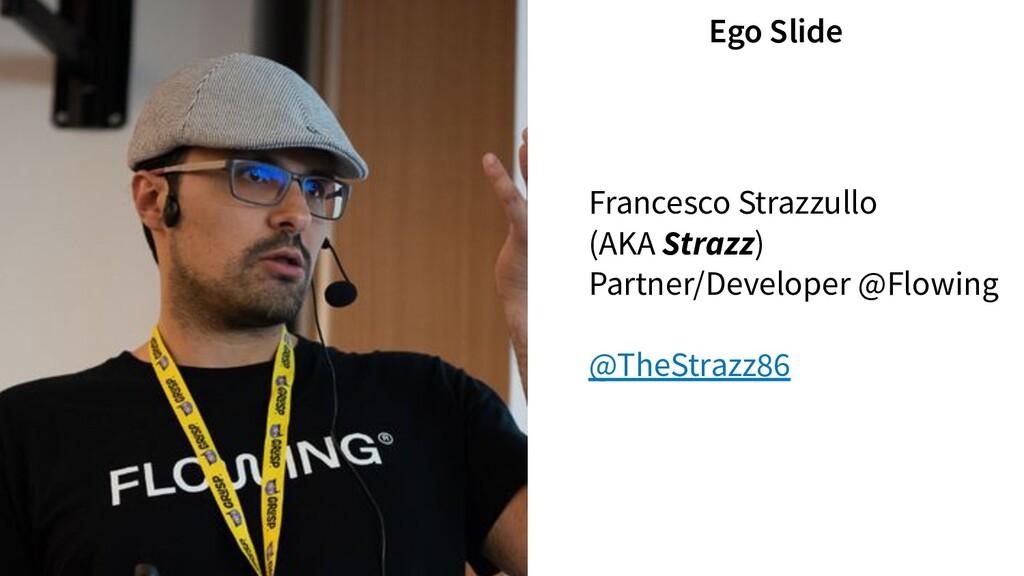 Francesco Strazzullo (AKA Strazz) Partner/Devel...
