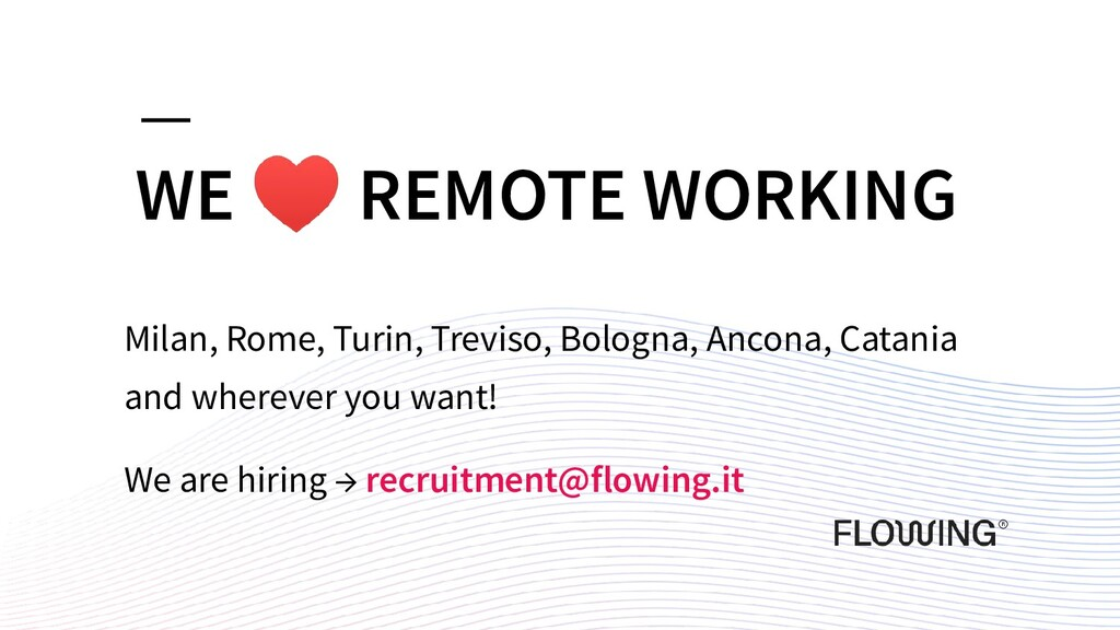 WE ♥ REMOTE WORKING Milan, Rome, Turin, Treviso...