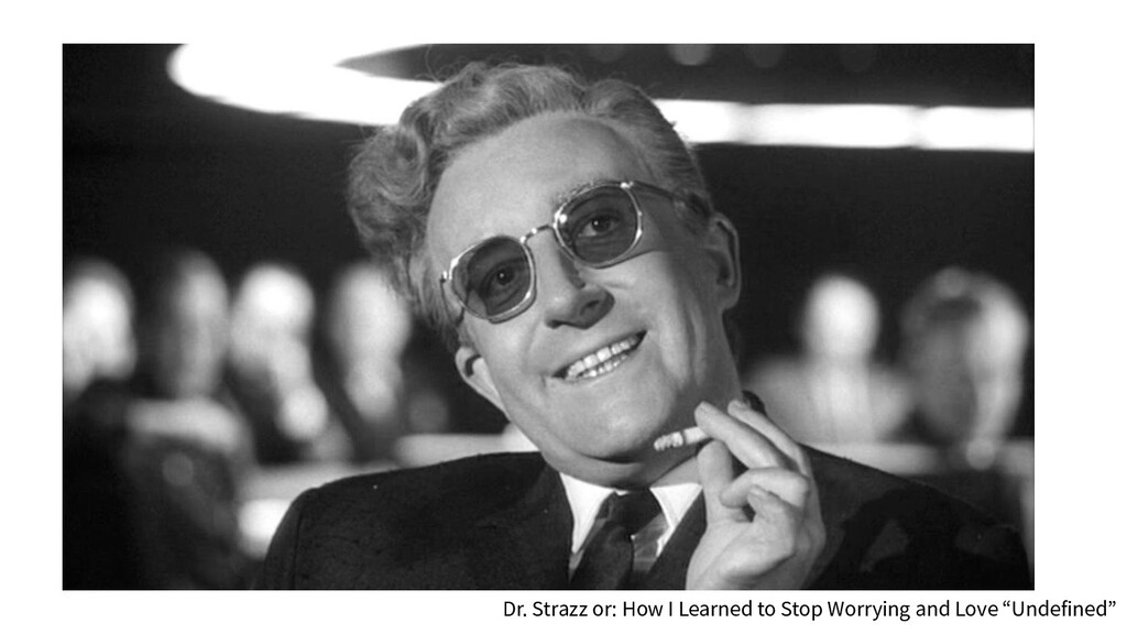 Dr. Strazz or: How I Learned to Stop Worrying a...