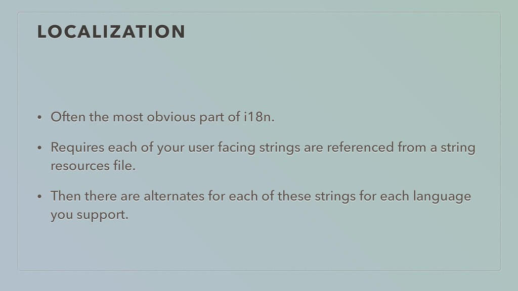 LOCALIZATION • Often the most obvious part of i...