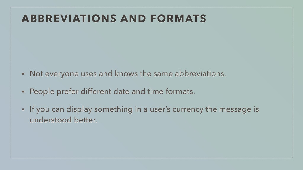 ABBREVIATIONS AND FORMATS • Not everyone uses a...