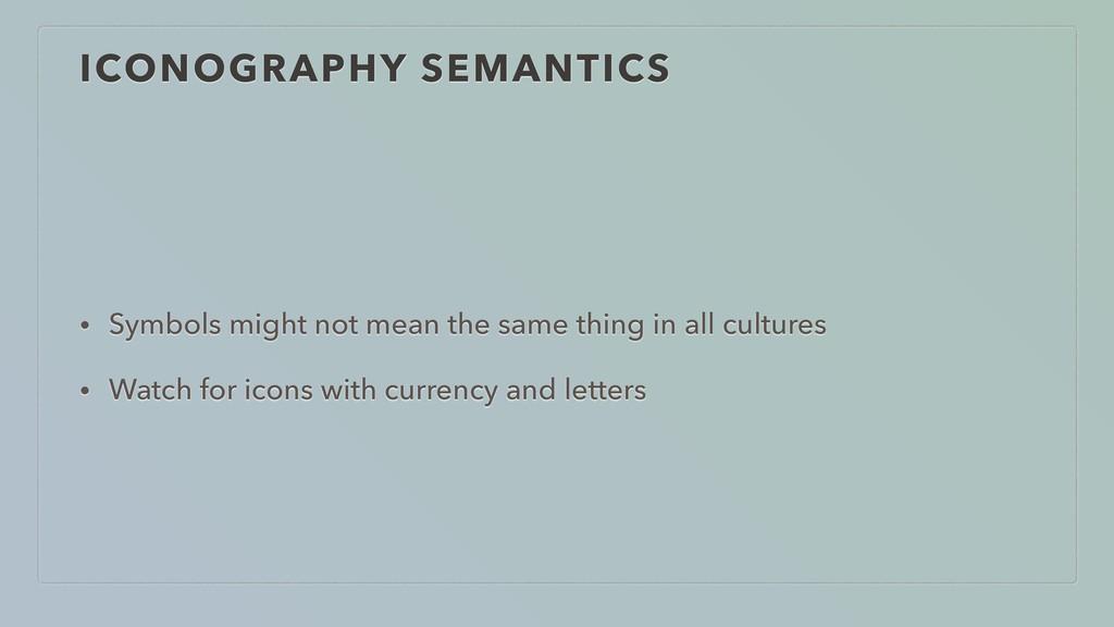 ICONOGRAPHY SEMANTICS • Symbols might not mean ...