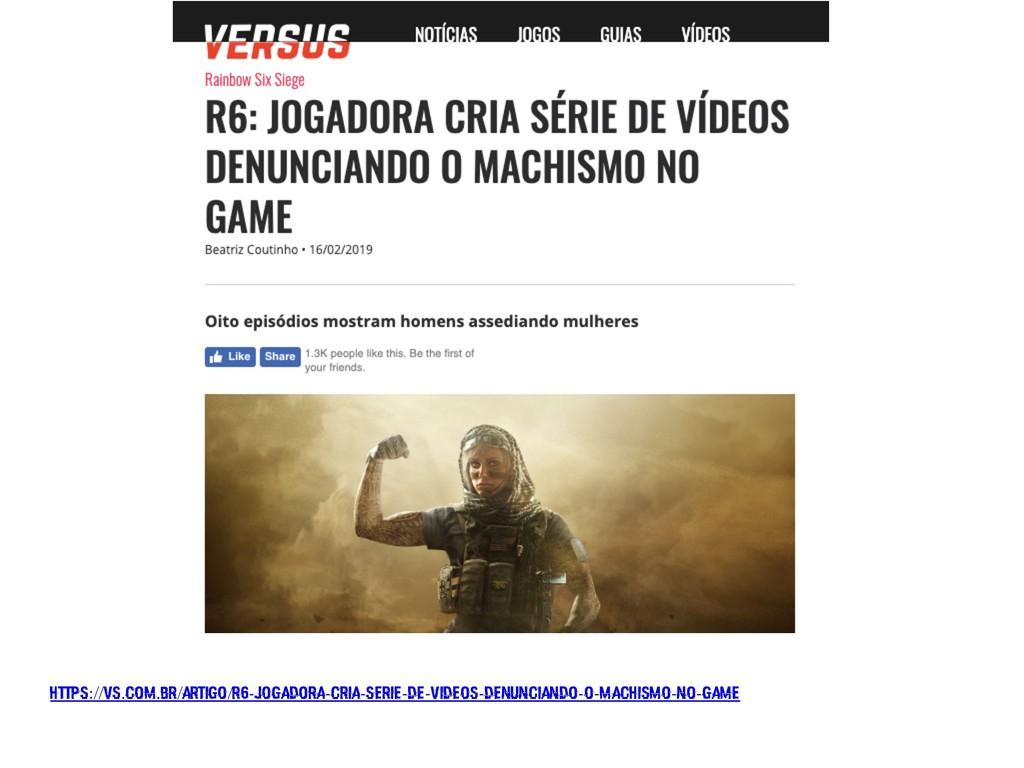 https://vs.com.br/artigo/r6-jogadora-cria-serie...