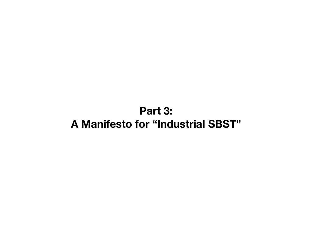 """Part 3: A Manifesto for """"Industrial SBST"""""""