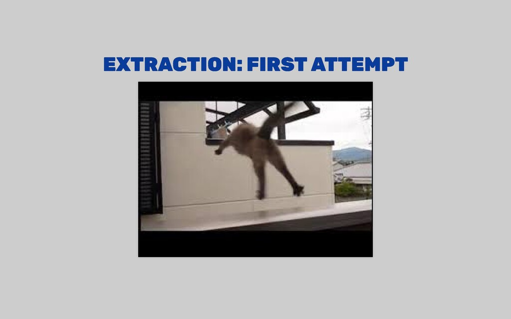 EXTRACTION: FIRST ATTEMPT EXTRACTION: FIRST ATT...
