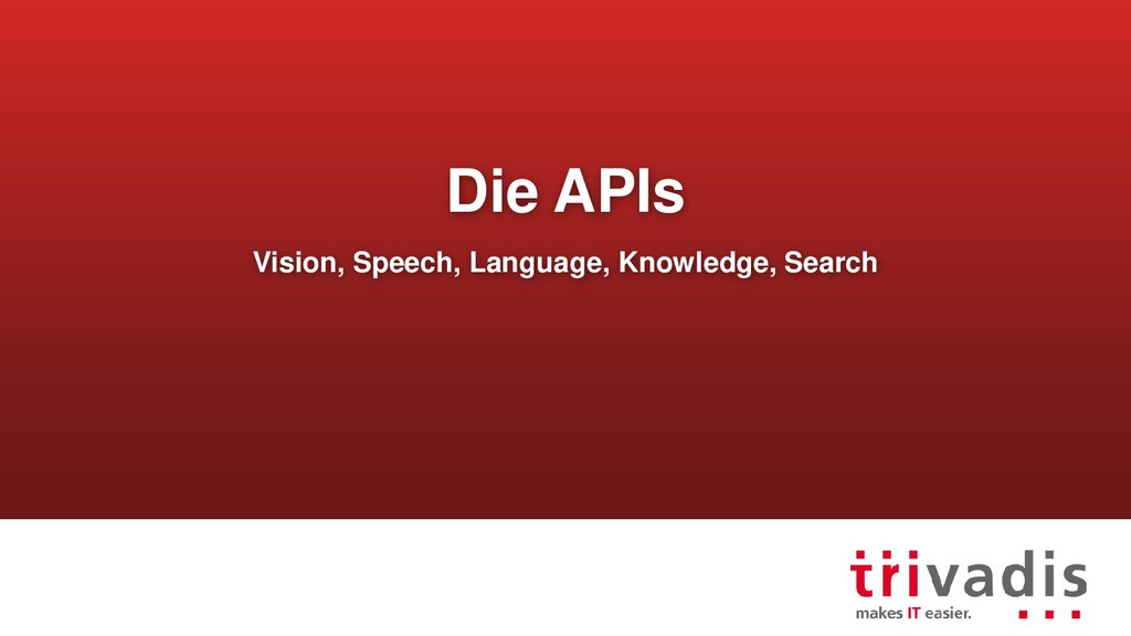 Die APIs Vision, Speech, Language, Knowledge, S...