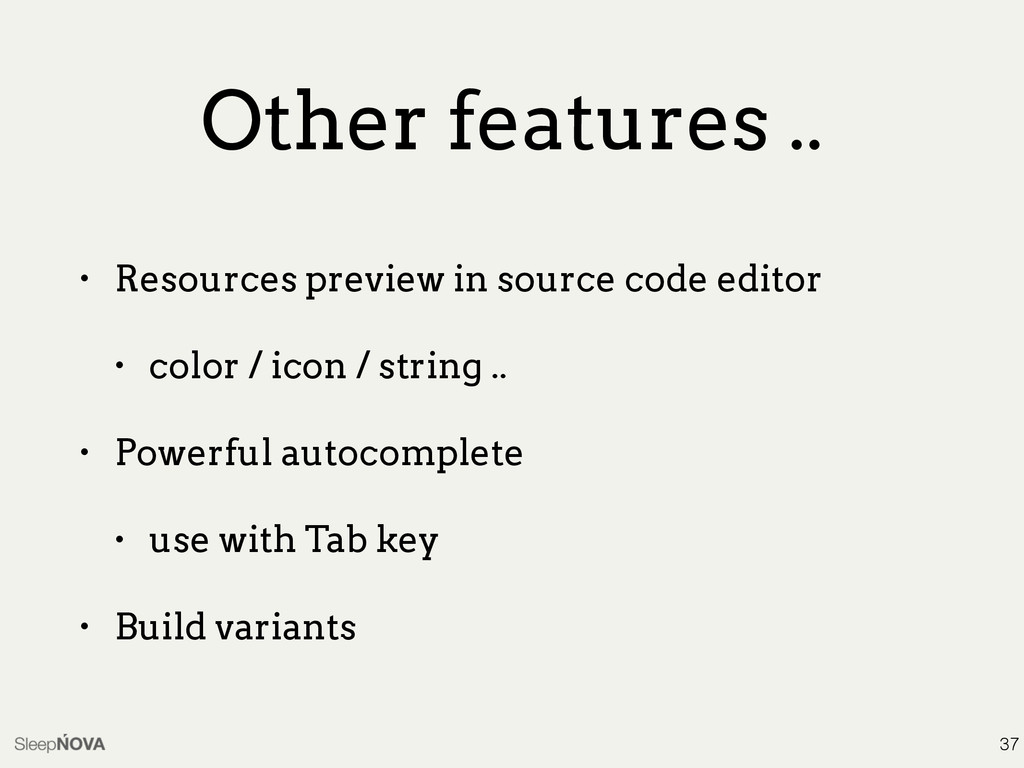 Other features .. • Resources preview in source...