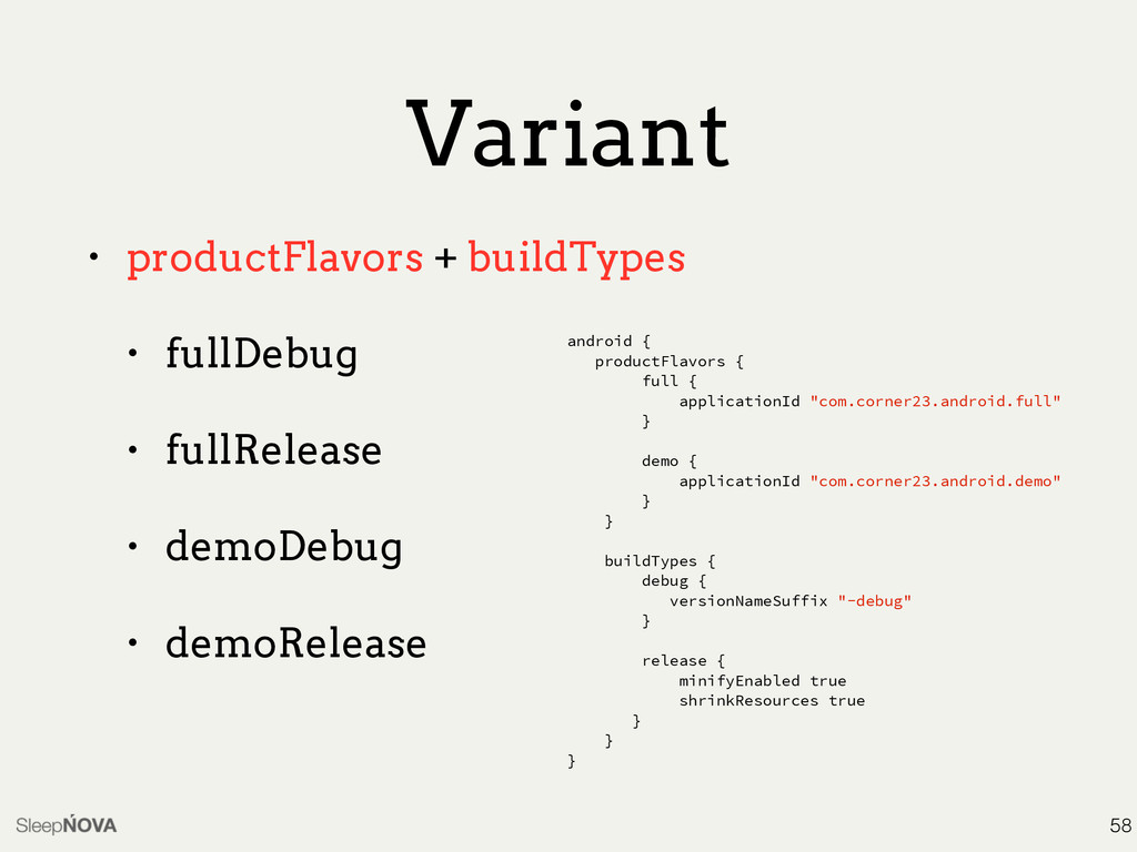 Variant • productFlavors + buildTypes • fullDeb...