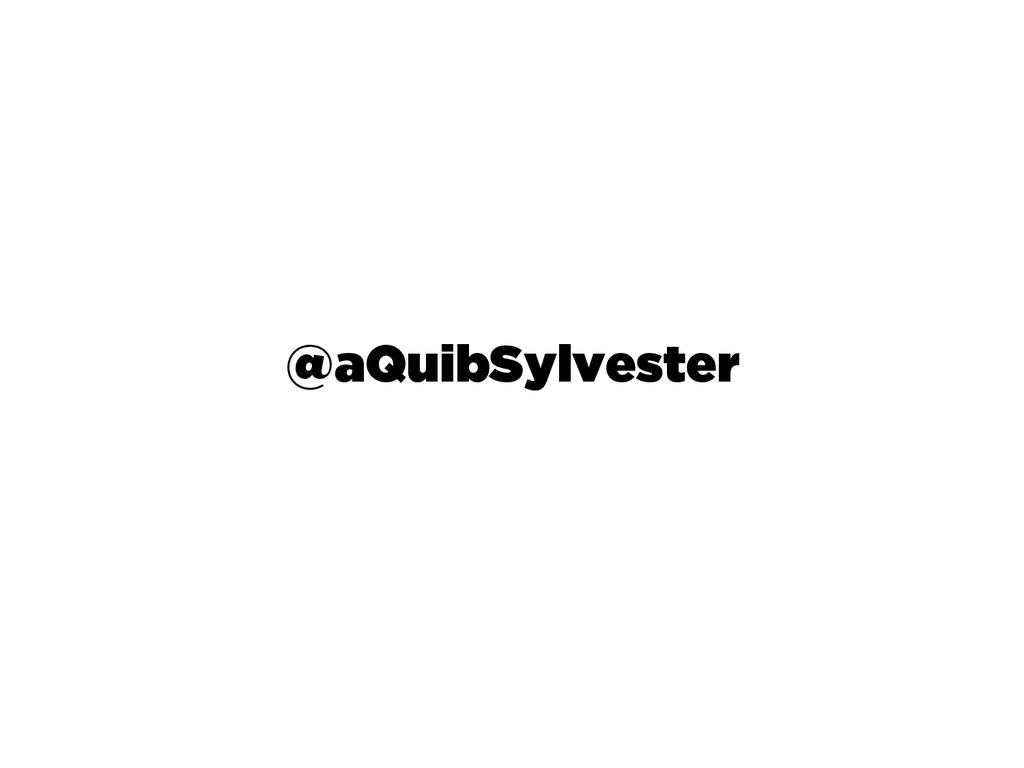 @aQuibSylvester