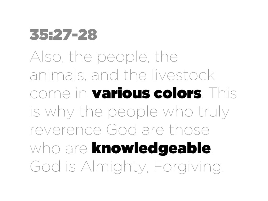 35:27-28 Also, the people, the animals, and the...