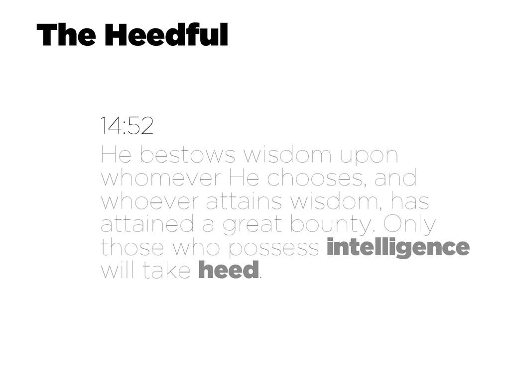 The Heedful 14:52 He bestows wisdom upon whomev...