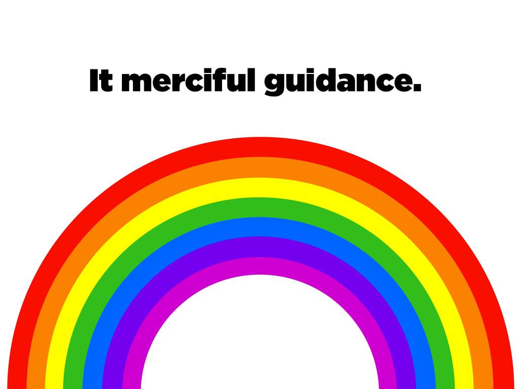 It merciful guidance.