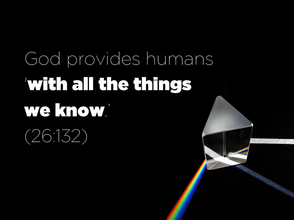 God provides humans 'with all the things we kno...