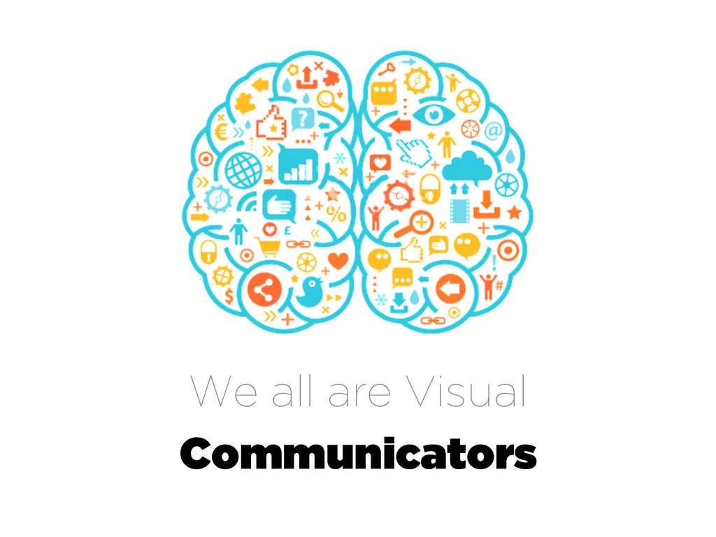 We all are Visual Communicators