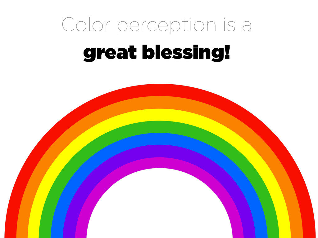 Color perception is a great blessing!