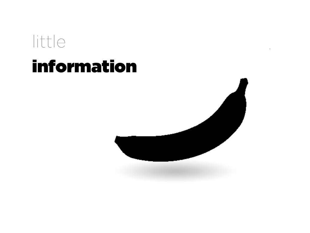 little information