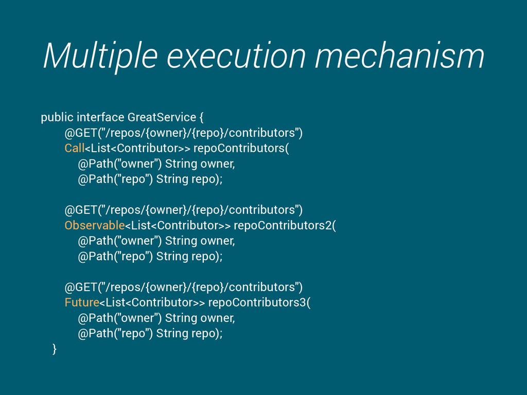 Multiple execution mechanism public interface G...