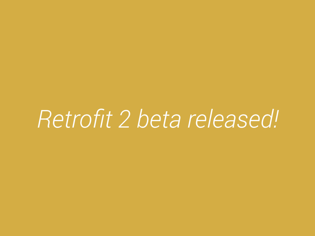 Retrofit 2 beta released!
