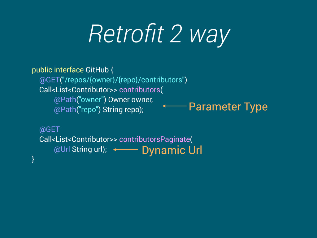 "Retrofit 2 way public interface GitHub { @GET(""/..."