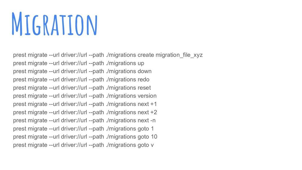 Migration prest migrate --url driver://url --pa...