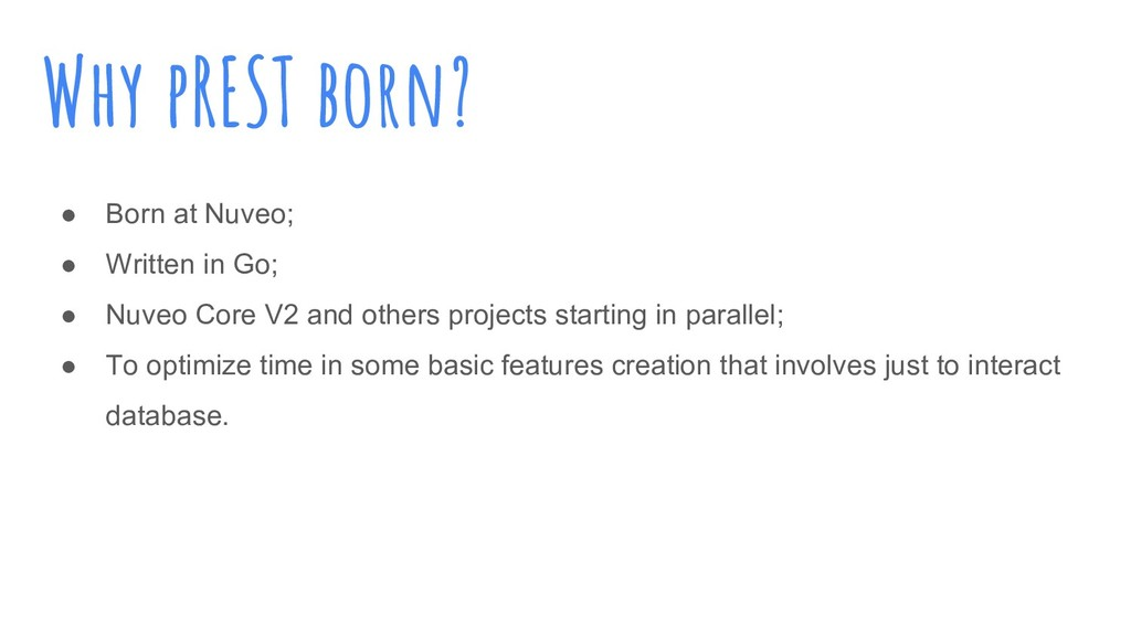 Why pREST born? ● Born at Nuveo; ● Written in G...