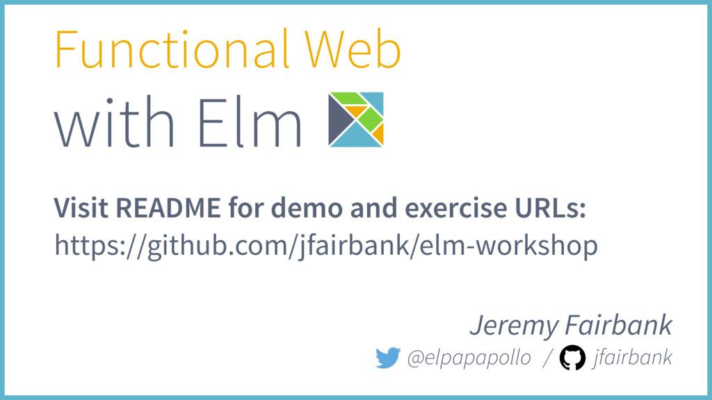 Jeremy Fairbank @elpapapollo / jfairbank Functi...