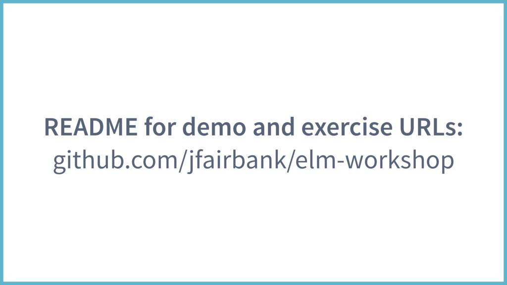 README for demo and exercise URLs: github.com/j...