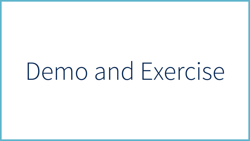 Demo and Exercise