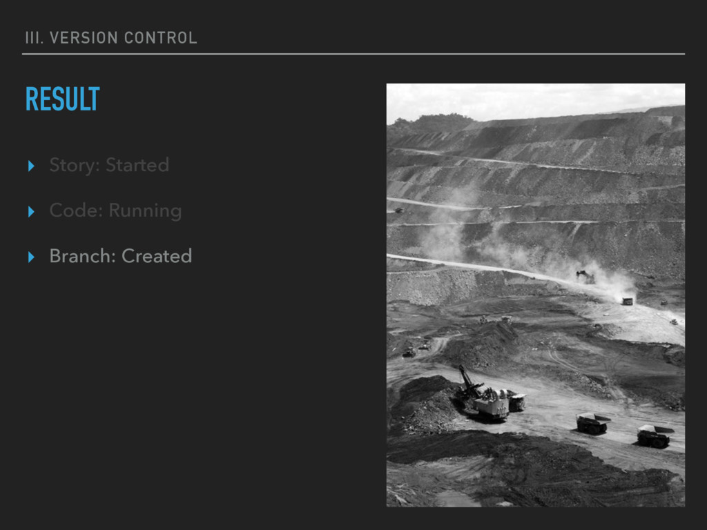 III. VERSION CONTROL RESULT ▸ Story: Started ▸ ...