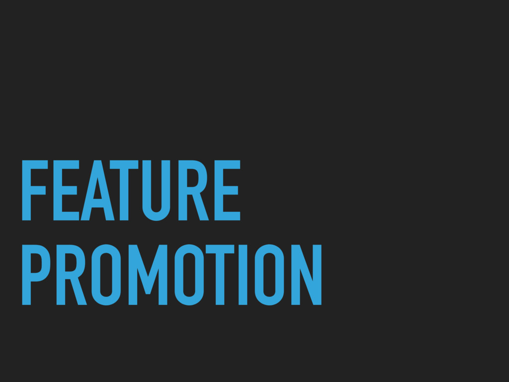 FEATURE PROMOTION