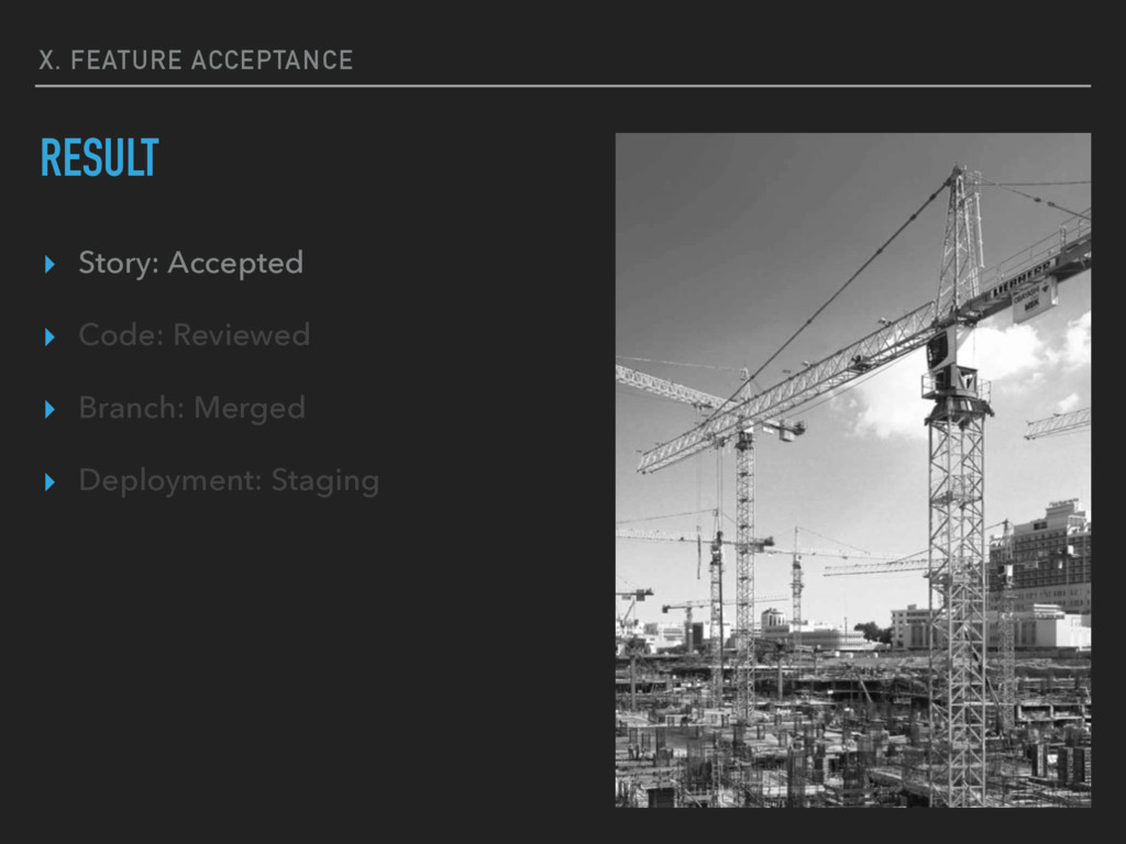 X. FEATURE ACCEPTANCE RESULT ▸ Story: Accepted ...
