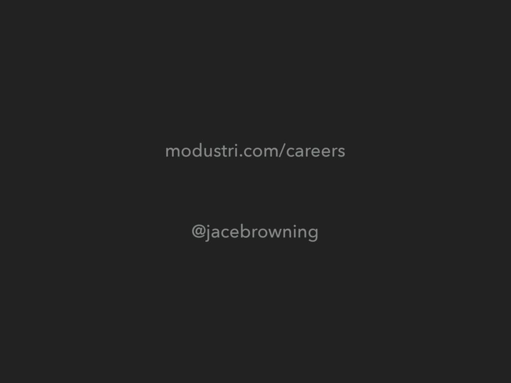 modustri.com/careers @jacebrowning