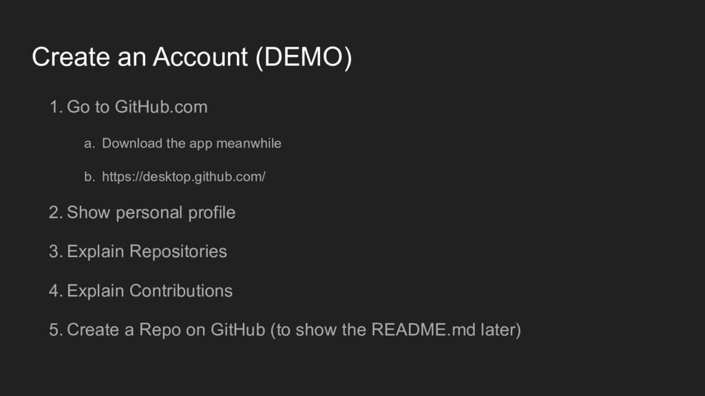 Create an Account (DEMO) 1. Go to GitHub.com a....