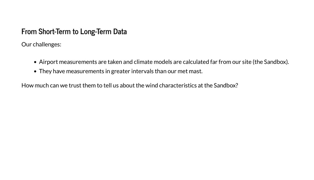 From Short-Term to Long-Term Data Our challenge...