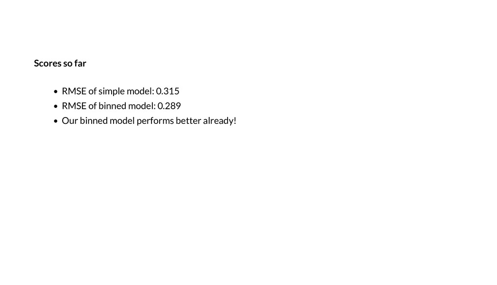 Score o far RMSE of simple model: 0.315 RMSE of...