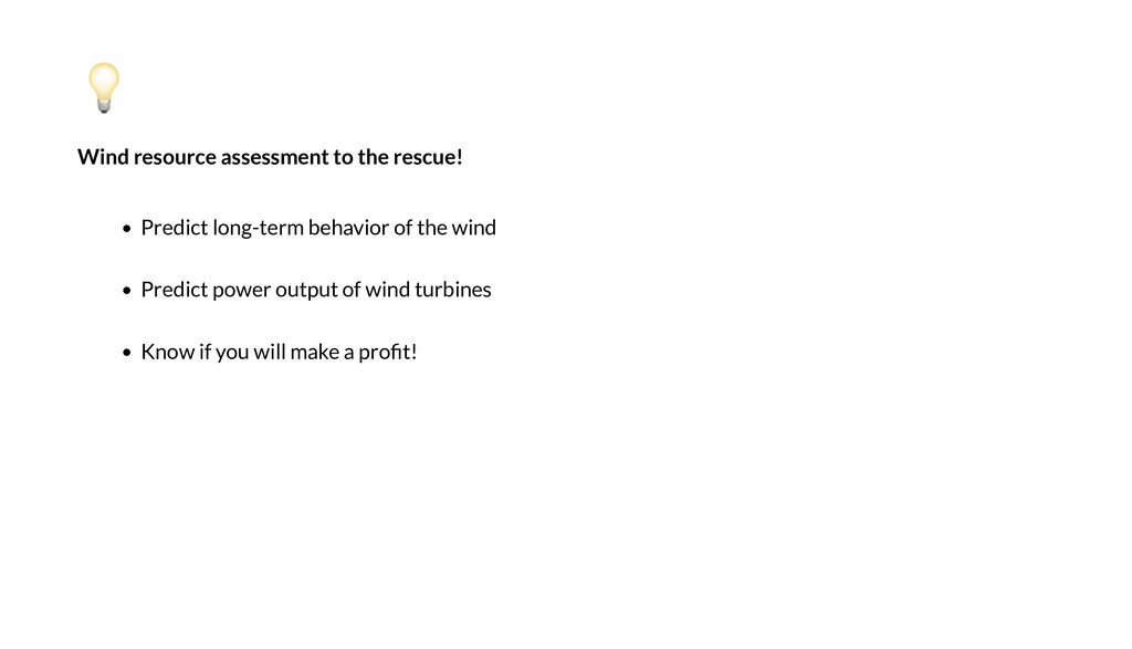 Wind resource assessment to the rescue! P edic ...