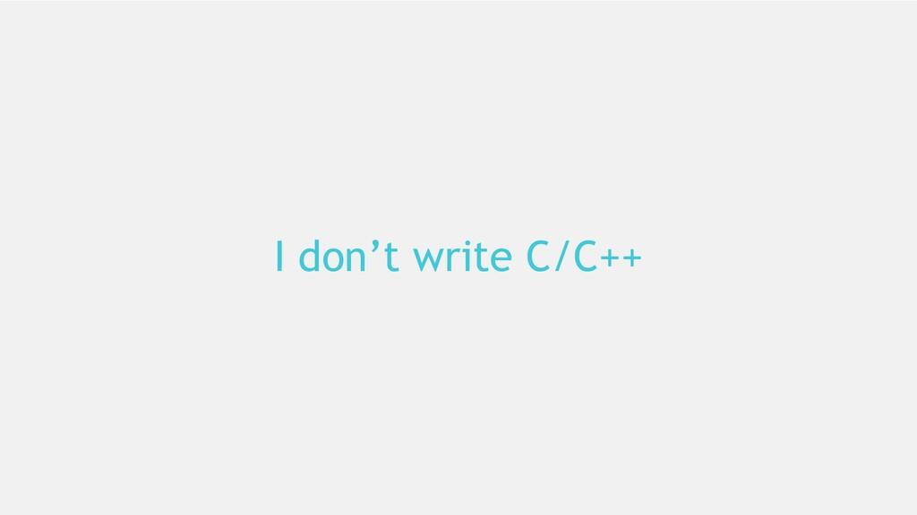 17 I don't write C/C++