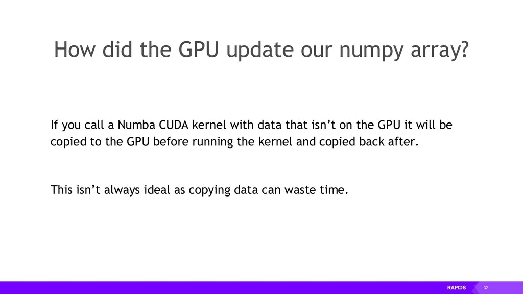 32 How did the GPU update our numpy array? If y...