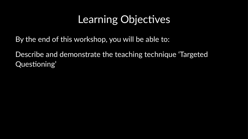 Learning Objec-ves By the end of this workshop,...