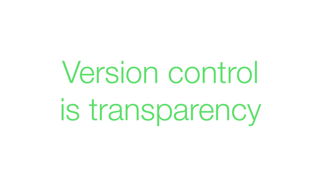 Version control is transparency