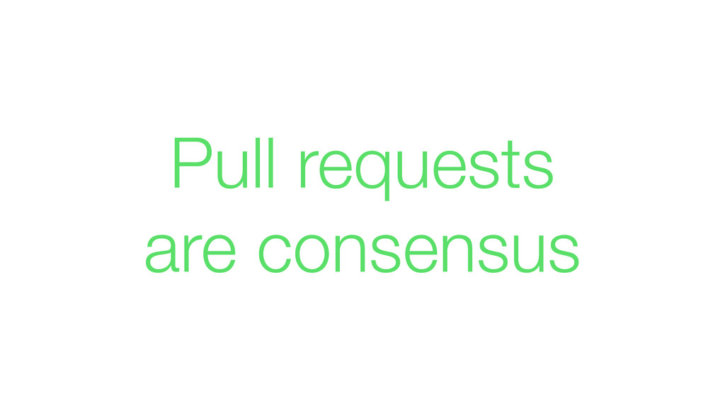 Pull requests are consensus