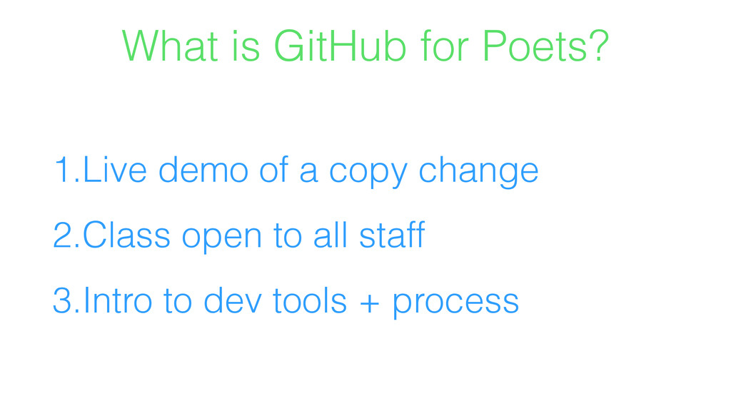 What is GitHub for Poets? 1.Live demo of a copy...