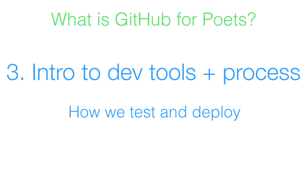 3. Intro to dev tools + process How we test and...