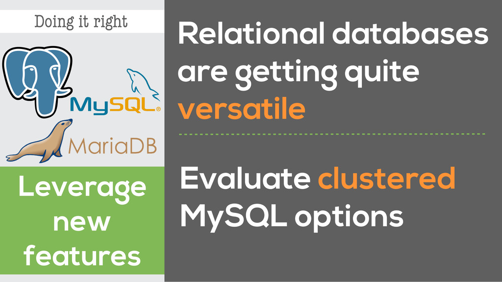 Doing it right Leverage new features Relational...