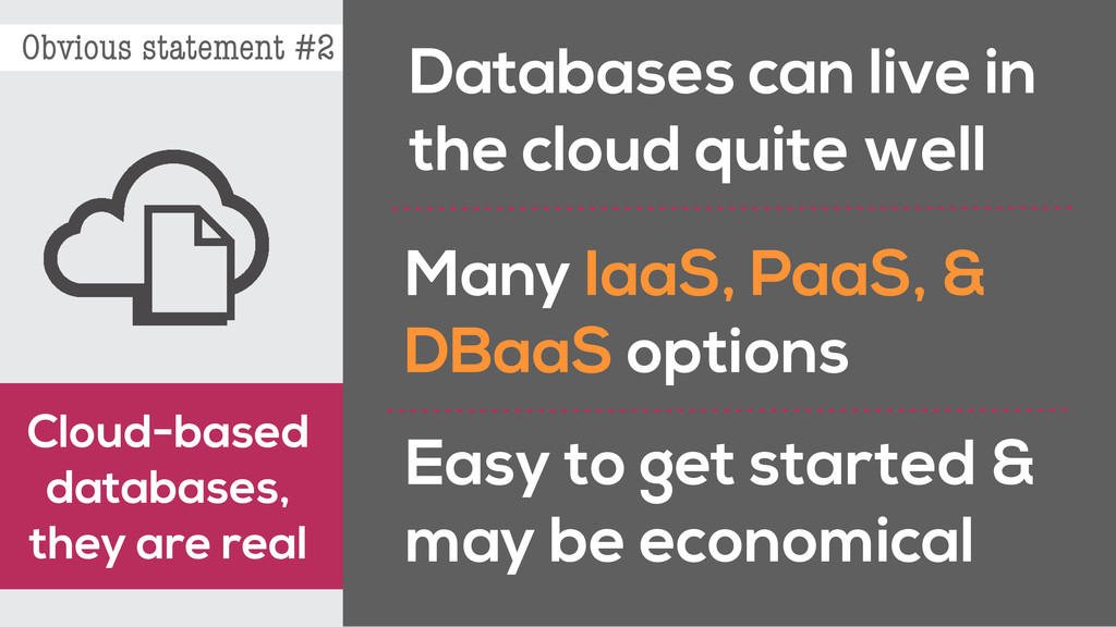 Cloud-based databases, they are real Obvious st...